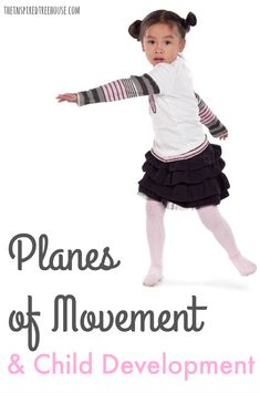 The Inspired Treehouse - Learn more about the planes of movement and why movement in all planes is so important for healthy child development!