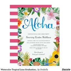 Watercolor Tropical Luau Graduation Party Invite A beautiful watercolor luau design; perfect for any tropical party! The background stripes on the back of the card can be customized to any color you'd like.