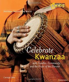 Holidays Around the World: Celebrate Kwanzaa: With Candles, Community, and the Fruits of the Harvest by Carolyn B. Otto