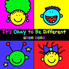 It's Okay To Be Different by Todd Parr t's Okay to Be Different cleverly delivers the important messages of acceptance, understanding, and confidence in an accessible, child-friendly format featuring Todd Parr's trademark bold, bright colors and silly scenes. [E]/Par