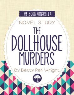 The Dollhouse Murders by Betty Ren Wright - novel study by The Book Umbrella $