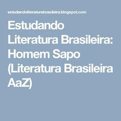 Estudando Literatura Brasileira: Homem Sapo (Literatura Brasileira AaZ)