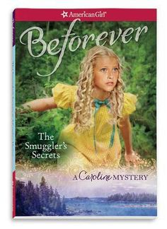 The Smugglers Secrets: A Caroline Mystery (American Girl Beforever Mysteries) by Kathleen Ernst 1609589165 9781609589165 American Girl Outlet, American Girl Books, American Girls, Mystery Series, Mystery Books, New Children's Books, Great Books, Book Girl, Historical Fiction