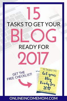 Get your blog ready for 2017 with this free checklist!  Blogging Tips | How to Blog