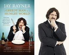 Jay Rayner on His Book, A Greedy Man in a Hungry World