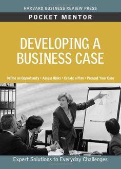 Bestseller Books Online Developing a Business Case (Pocket Mentor) Harvard Business School Press $9.95  - http://www.ebooknetworking.net/books_detail-1422129764.html