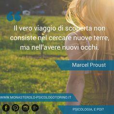 Il vero viaggio di scoperta non consiste nel cercare nuove terre, ma nell'avere nuovi occhi. #MarcelProust #Aforismi