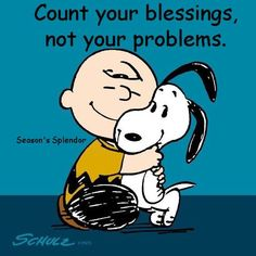 Snoopy blessings not problems