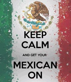 Keep Calm Mexican