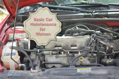 Basic Car Maintenance for [this inexperienced] Women [who should know these things!]