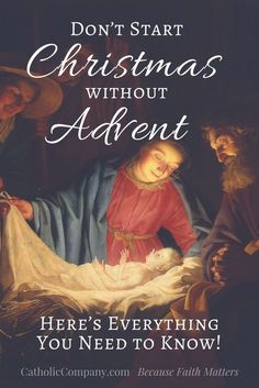 Advent is given to us as a time to prepare our souls for the coming of the Lord. Advent is to Christmas what Lent is to Easter. In modern times we are tempted to skip over the penitential aspects of Advent and focus on the joy of Christmas. This is a great tragedy. Focusing only on the joy denies th