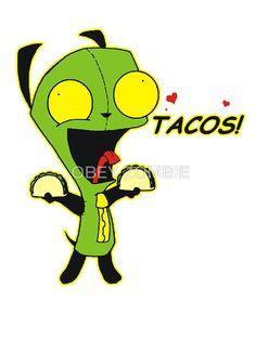 Gir Loves Tacos