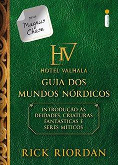 Hotel Valhala  Guia dos mundos nórdicos (Magnus Chase and the Gods of  Asgard) by Rick Riordan c5863bcb55