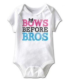 Another great find on #zulily! White 'Bows Before Bros' Bodysuit - Infant #zulilyfinds