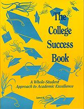 "The College Success Book goes beyond the academic and intellectual behaviors usually associated with study skills programs. This practical, ""user friendly"" book provides exercises and activities focusing on the whole student to help develop the behaviors and attitudes necessary for success in college."