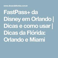 FastPass+ da Disney em Orlando | Dicas e como usar | Dicas da Flórida: Orlando e Miami