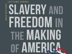 2013 History Lecture Series--Slavery and Freedom in the Making of America Tickets in Seattle, WA, United States
