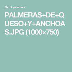PALMERAS+DE+QUESO+Y+ANCHOAS.JPG (1000×750)