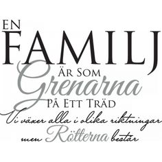 Väggord: En familj är som grenarna på ett träd Swedish Quotes, Perfect Word, Write It Down, Creative Writing, Beautiful Words, Proverbs, Peace And Love, Feel Good, Me Quotes