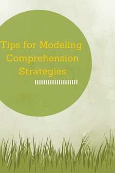 Tips for modeling comprehension strategies with children.