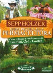 Sepp Holzer Guida pratica alla permacultura