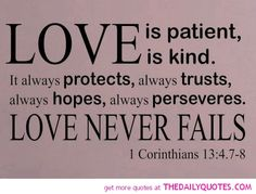 Bible Quote About Love Gallery pin on words of wisdom Bible Quote About Love. Here is Bible Quote About Love Gallery for you. Bible Quote About Love pin on mottossayingswords to live. Bible Quote About Lo. Biblical Love Quotes, Religious Love Quotes, Bible Quotes About Love, Tattoo Quotes About Life, Bible Love, Quotes About Strength, Bible Bible, Love Conquers All Bible, Famous Bible Verses