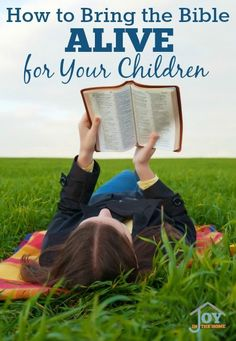How to Bring the Bible Alive for Your Children - Connecting to the truth in the Bible can be hard at a young age, but it doesn't have to be!   www.joyinthehome.com