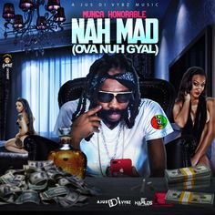 Nah Mad (Ova Nuh Gyal) by Munga Honorable on TIDAL