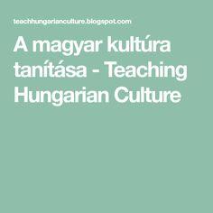 A magyar kultúra tanítása - Teaching Hungarian Culture