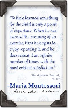 The repetition of an exercise is an important step in normalization. As children learn to work independently, they will choose materials based on interest and the sensitive period they are experiencing. Working with materials until the period has passed, or mastery has been achieved, will often mean that a child may spend hours absorbed in repeating an activity. #MontessoriQuotes
