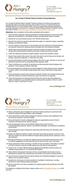 NEW THERAPIST TRAINING STARTING SOON! Am I Hungry? Mindful Eating for Binge Eating Therapist Training consists of four modules which incorporate a variety of learning formats: live intensive training which takes place during an Am I Hungry? Mindful Eating for Binge Eating Retreat, recorded webinars and group therapy, and live Case Consultation. Training also includes a comprehensive Therapist Guide and business and marketing materials...MORE>>> by CamerinRoss.com AmIHungry.com |