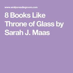 8 Books Like Throne of Glass by Sarah J. Maas