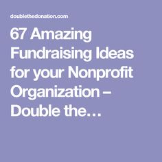 67 Amazing Fundraising Ideas for your Nonprofit Organization – Double the…