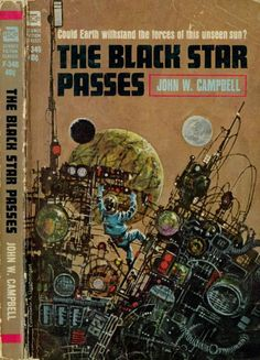 The Black Star Passes by John W. Campbell original copyright 1953. Cover art by Jerome Podwil 1965. Ace Books F-346