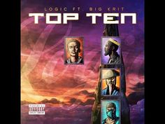 """JESSIE SPENCER: Logic (@Logic301) featuring Big K.R.I.T. (@BIGKRIT) and Dria From The Frontrunnaz - """"Top Ten """" (Produced By @6ixVMG)"""