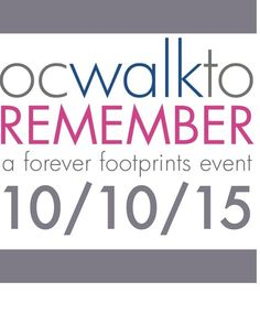 Save the Date! OC Walk to Remember - October 10, 2015