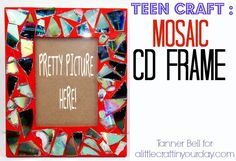 Mosaic CD Frame : TEEN CRAFT : DIY - A Little Craft In Your Day