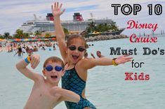 Top 10 Disney Cruise Must Do's for Kids via ClassyMommy - Favorite Tips for kid friendly fun adn favorite activities sailing on Disney Cruise Line