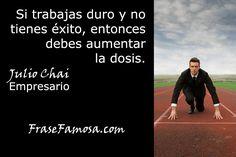 Frases de Julio Chai - Frases de Trabajo - Frase Famosa