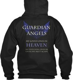 """Guardian Angels Hoodie with Blue Wings """"Guardian Angels, My Loved Ones in Heaven are Watching over me, Until we Meet again""""  Many Sizes, Colors and Styles available."""