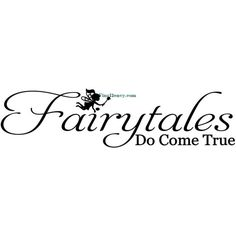 Fairytales Do Come True - Wall Decal - Vinyl Wall Decals, Wall Decor,... ($9) ❤ liked on Polyvore