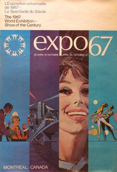 A wonderful poster from Montreal's Expo 67 designed by the firm Marsil Caron Barkes & Associates Ltd. This poster is unlined and in very good condition. Expo 67 Montreal, Quebec Montreal, Retro Advertising, Vintage Advertisements, Happy Hippie, Retro Images, Illustration, World's Fair, Vintage Posters
