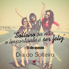 Feliz #DiaDoSolteiro galeraaa! \o/ Solteiro ou não, o importante é ser feliz!!