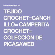 TEJIDO CROCHET=GANCHILLO= CAMPERITA CROCHET= COLECCION DE PICASAWEB