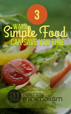 3 Ways Simple Food Can Save You Time | 31 Days Exploring Minimalism | minimalist living, simple living
