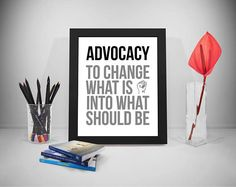 Advocacy To Change What Is Into What Should Be Advocacy