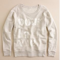 """J. Crew pour la vie sweatshirt J. Crew pour la vie sweatshirt size XS. 100% cotton. Worn and washed once, EUC. Bust 19"""", length 21"""".   ❗️Price is FIRM❗️ ❌ Offers will be declined & BLOCKED  lowballers will be blocked  〰 ALL measurements are approximate   Sorry, NO trades ✔️ Bundle discount ❗️Already packaged, NO addt'l pics or measurements   Ships w/in 24 hrs  J. Crew Tops Sweatshirts & Hoodies"""