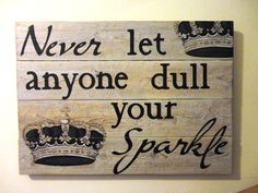 Custom Painted Wood Sign with Quote Never Let Anyone Dull Your Sparkle on Etsy
