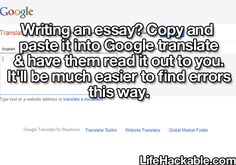 Writing an essay? Copy and paste it into Google translate and have them read it out to you. It'll be much easier to find errors this way.