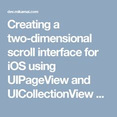 Creating a two-dimensional scroll interface for iOS using UIPageView and UICollectionView – MIKAMAYHEM